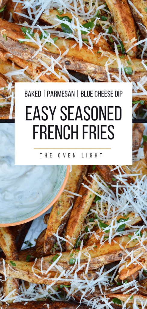 Perfectly Seasoned French Fries with Blue Cheese Aioli. Fresh parmesan and parsley really take these fries to the next level. Great as an appetizer or summer side dish!