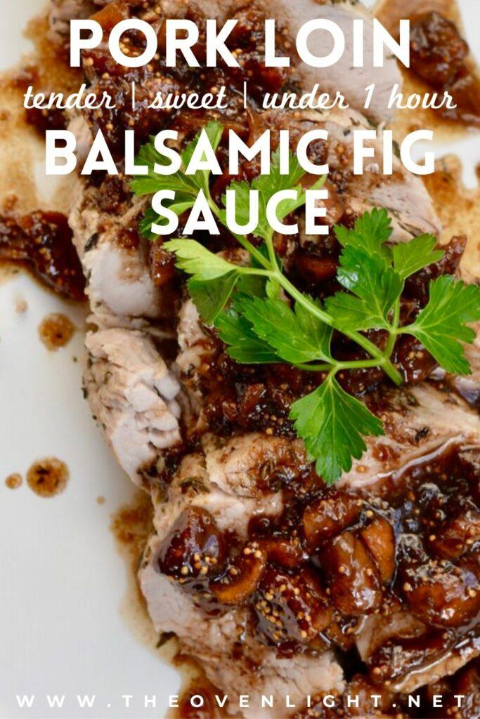 Pork Loin with Balsamic Fig Sauce. #pork #balsamicvinegar #fig